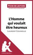 L'Homme qui voulait être heureux de Laurent Gounelle