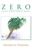 Zero - Eddie Zero's Debut Novel