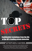 Top Secrets - Confidential Revelations from the Life of the UK's Leading Private Detective