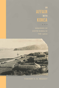 An Affair with Korea: Memories of South Korea in the 1960s