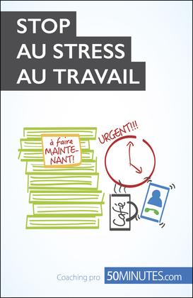 Stop au stress au travail