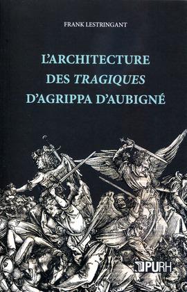 L'architecture des tragiques d'Agrippa d'Aubigné
