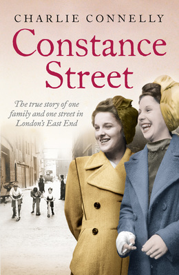 Constance Street: The true story of one family and one street in London's East End