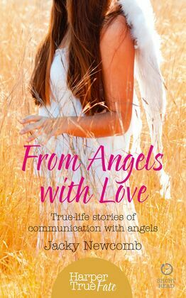 From Angels with Love: True-life stories of communication with Angels (HarperTrue Fate – A Short Read)