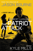 Robert Ludlum's (TM) The Patriot Attack -- Free Preview (first 8 chapters)