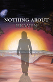 Nothing About Heaven