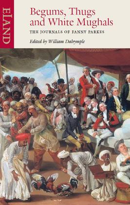 Begums, Thugs & White Mughals