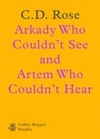 Arkady Who Couldn't See And Artem Who Couldn't Hear