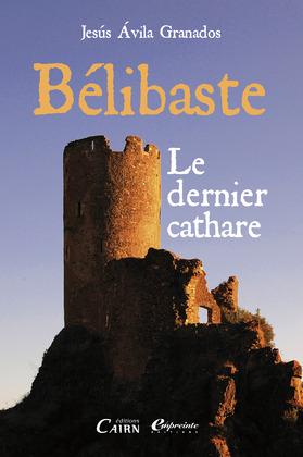 Bélibaste, le dernier Cathare