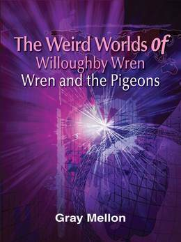 The Weird Worlds of Willoughby Wren