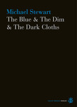 The Blue & The Dim & The Dark Cloths