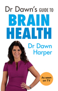 Dr Dawn???s Guide to Brain Health