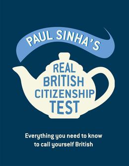 Paul Sinha's Real British Citizenship Test