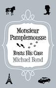 Monsieur Pamplemousse Rests His Case