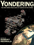 Yondering: The First Borgo Press Book of Science Fiction Stories