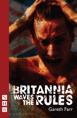 Britannia Waves the Rules (NHB Modern Plays)