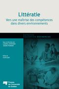 Littératie : vers une maîtrise des compétences dans divers environnements