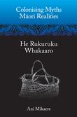 Colonising Myths – Maori Realities