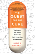 Quest for the Cure: The Science and Stories Behind the Next Generation of Medicines