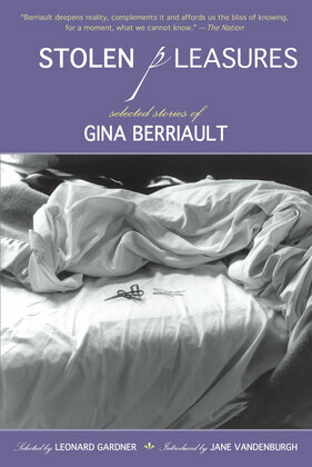 Stolen Pleasures: Selected Stories of Gina Berriault