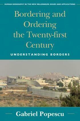 Bordering and Ordering the Twenty-first Century: Understanding Borders