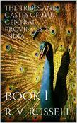 The Tribes and Castes of the Central Provinces of India, Book I