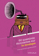 60 questions étonnantes sur la musique et les réponses qu'y apporte la science