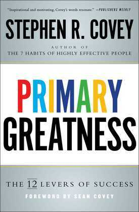 Primary Greatness: The 12 Levers of Success
