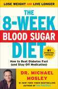 The 8-Week Blood Sugar Diet: How to Beat Diabetes Fast (and Stay Off Medication)