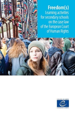 Freedom(s) - Learning activities for secondary schools on the case law of the European Court of Human Rights