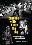 Scuse Me While I Kiss the Sky