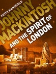 Johnny Mackintosh and the Spirit of London