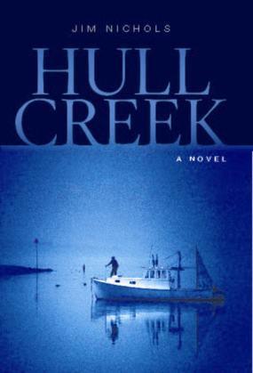 Hull Creek: A Novel of the Maine Coast
