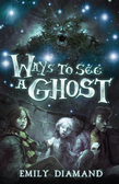 Ways to See a Ghost