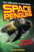Space Penguins Cosmic Crash