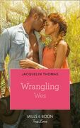 Wrangling Wes (Mills & Boon Kimani) (The Browards of Montana, Book 1)
