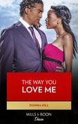 The Way You Love Me (Mills & Boon Kimani) (The Lawsons of Louisiana, Book 5)