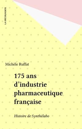 175 ans d'industrie pharmaceutique française