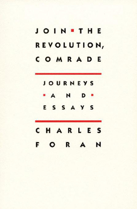 Join the Revolution, Comrade: Journeys and Essays