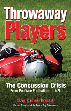 Throwaway Players: Concussion Crisis From Pee Wee Football to the NFL