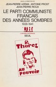 Le Parti communiste français des années sombres (1938-1941)