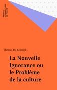 La Nouvelle Ignorance ou le Problème de la culture