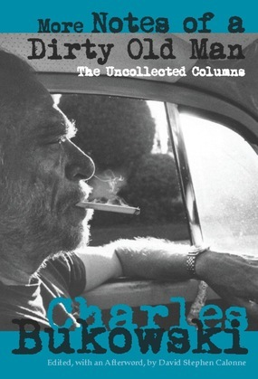 More Notes of a Dirty Old Man: The Uncollected Columns