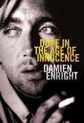 Dope in the Age of Innocence