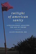Twilight of American Sanity