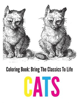 Cats Coloring Book - Bring The Classics To Life