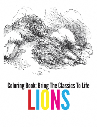 Lions Coloring Book - Bring The Classics To Life