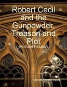 Robert Cecil and the Gunpowder, Treason and Plot