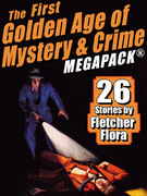 The First Golden Age of Mystery & Crime MEGAPACK ®: Fletcher Flora