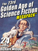 The 23rd Golden Age of Science Fiction MEGAPACK ®:  Richard Wilson